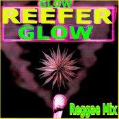 Glow Reefer Glow (Reggae Mix)