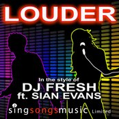 Louder (In the style of DJ Fresh ft. Sian Evans)