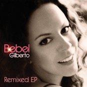 Bebel Gilberto Remixed EP