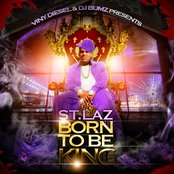 DJ Bumz & Viny Diesel Presents: St. Laz - Born To Be King