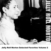 Jelly Roll Morton Selected Favorites, Vol. 2