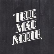 True Mad North