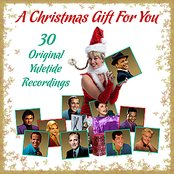 A Christmas Gift For You - 30 Original Yultide Recordings