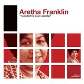 Definitive Soul: Aretha Franklin