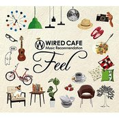Wired Cafe Music Recommendation 「Feel」