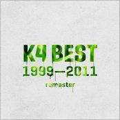 K4 BEST 1999 - 2011 Remaster
