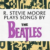 R. Stevie Moore Plays Songs by The Beatles