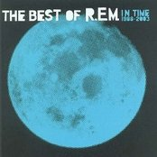 In Time: The Best of R.E.M. 1988-2003 [CD & DVD] Disc 1