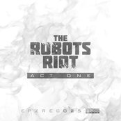 The Robots Riot. Act One