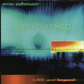 Alien Love Child - Live and Beyond