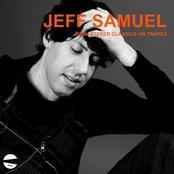 Jeff Samuel remastered classics on Trapez