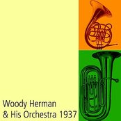 Woody Herman & His Orchestra 1937