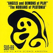 Angels And Demons At Play + The Nubians Of Plutonia