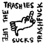 Life Sucks Trash Fuck