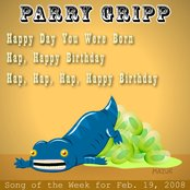 Happ Day You Were Born: Parry Gripp Song of the Week for February 19, 2008 - Single