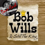 Bob Wills is still the King - [The Dave Cash Collection]