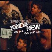 Kinda New (We All Live & Die)