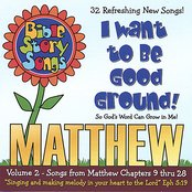 Matthew volume II - I Wanna Be Good Ground!