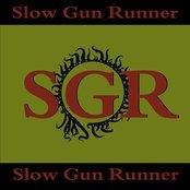 Slow Gun Runner
