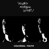 album Colossal Youth by Young Marble Giants