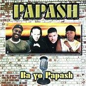 Papash: Ba yo Papash