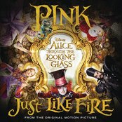 """Just Like Fire (From """"Alice Through the Looking Glass"""") - Single"""