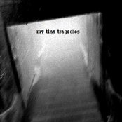 my tiny tragedies