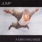 A Man Was Made