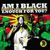 Am I Black Enough For You? Jamaican Songs Of Freedom 1970-79
