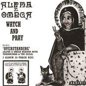 Watch & Pray / Overstanding