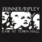 Ripley/Skinner: Raw At Town Hall