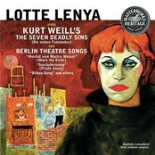 Sings Kurt Weill's The Seven Deadly Sins and Berlin Theatre Songs