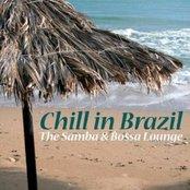 Chill In Brazil - The Samba & Bossa Lounge