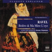 Classics Explained: RAVEL - Boléro and Ma Mère l'oye (Smillie)