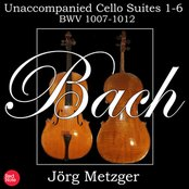 Bach: Unaccompanied Cello Suites 1-6 BWV 1007-12