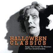 Halloween Classics: Songs That Scared The Bloomers Off Your Great-Grandma