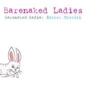 Barenaked Radio: Easter Special (Full Length Release)
