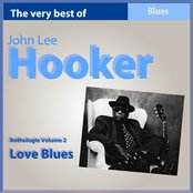 The Very Best of John Lee Hooker: Love Blues (Anthologie, vol. 2)