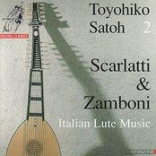 Scarlatti & Zamboni: 18th Century Italian Lute Music - Toyohiko Satoh 2