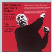 Mitropoulos Conducts Mahler: Public Performance Recordings (1955-1960)