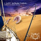 I Got Something (feat Jess Higgs) + No Ghosts