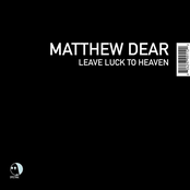 album Leave Luck to Heaven by Matthew Dear