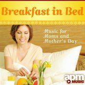 Breakfast in Bed - Music For Moms and Mother's Day