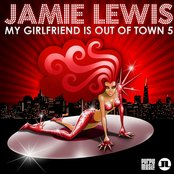 My Girlfriend Is Out of Town 5 (Jamie Lewis)