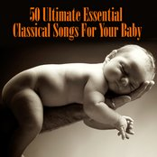 50 Ultimate Essential Classical Songs For Your Baby