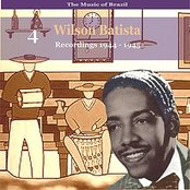 The Music of Brazil / Songs of Wilson Batista, Vol. 4 / Recordings 1944 - 1945