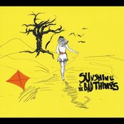 Sunshine and the Bad Things