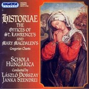 Historae - The Offices of St. Lawrence's and Mary Magdalen's (Gregorian Chants)
