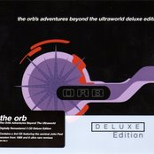The Orb's Adventures Beyond The Ultraworld - Deluxe Edition