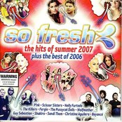 So Fresh: The Hits of Summer 2007 Plus the Best of 2006